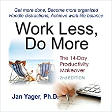 Work Less, Do More: The 14-Day Productivity Makeover (2nd Edition) (       UNABRIDGED) by Jan Yager Narrated by Kelli Stokes