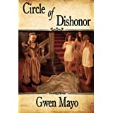 Circle of Dishonor ~ Gwen Mayo