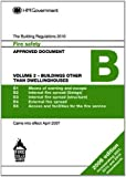 Approved Document B: Fire Safety, Volume 2 Buildings Other Than Dwellinghouses (2013 Edition)