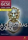 A Christmas Carol: York Notes for GCSE 2015