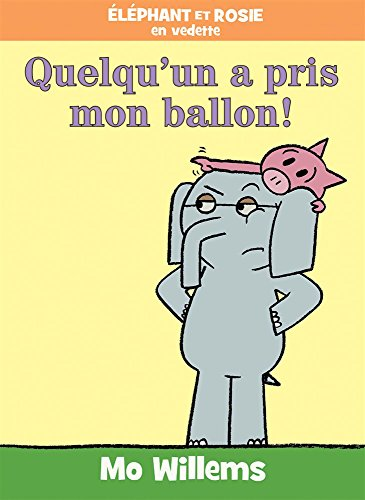 ?l?phant Et Rosie: Quelqu'un a Pris Mon Ballon!  [Willems, Mo] (Tapa Dura)