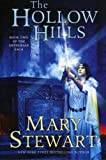 The Hollow Hills (The Arthurian Saga, Book 2) (0060548266) by Stewart, Mary