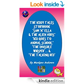 "KIDDY TALES STORYBOOK ~~ ""Sam 'n' Ella and the Alien Virus,"" ""Kid Goes to Animal School,"" ""The Invisible Whisper,"" and ""The Talking Bed"" ~~ BOOK TWO"