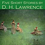 Five Short Stories by D. H. Lawrence | D. H. Lawrence