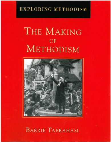 Making of Methodism, Second Updated Edition (Exploring Methodism)