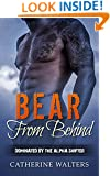 PARANORMAL ROMANCE: Bear From Behind Dominated by The Alpha Shifter (Shapeshifter, New Adult, Menage, Demon, Fire Bears, Romance) (shapeshifter, romance, ... menage, second chance, fire bears)