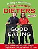 img - for The Hairy Dieters: Good Eating by Hairy Bikers, Myers, Dave, King, Si (2014) Paperback book / textbook / text book