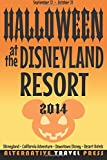 Halloween at the Disneyland Resort: 2014 (Ultimate Unauthorized Quick Guide)