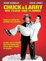 Chuck & Larry - Wie Feuer Und Flamme