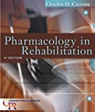 Pharmacology in Rehabilitation (Ciccone, Pharmacology in Rehabilitation)