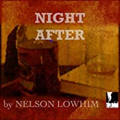 Night After | [Nelson Lowhim]