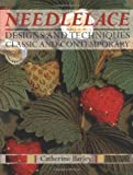 img - for Needlelace: Designs and Techniques Classic and Contemporary by Catherine Barley (2003-06-30) book / textbook / text book