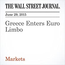 Greece Enters Euro Limbo (       UNABRIDGED) by Richard Barley Narrated by Ken Borgers