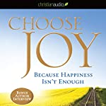 Choose Joy: Because Happiness Isn't Enough | Kay Warren