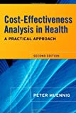img - for Cost-Effectiveness Analysis in Health: A Practical Approach 2nd (second) Edition by Muennig, Peter [2007] book / textbook / text book