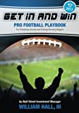 img - for Get In and Win Pro Football Playbook: For Predicting Scores and Placing Winner Wagers By a Wall Street Investment Manager book / textbook / text book