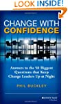Change with Confidence: Answers to th...
