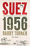 Suez 1956: The Inside Story of the First Oil War (0340837691) by Turner, Barry