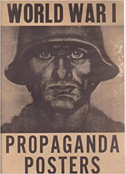 World War 1 Propaganda Posters (A Selection From the