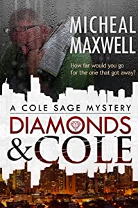 Diamonds And Cole: A Cole Sage Mystery #1 by Micheal Maxwell ebook deal
