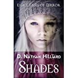 Shades: Eight Tales of Terror ~ D. Nathan Hilliard