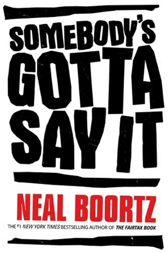 Somebody's Gotta Say It, NEAL BOORTZ