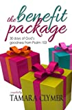 img - for The Benefit Package: 30 days of God's goodness from Psalm 103 book / textbook / text book