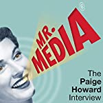 Mr. Media: The Paige Howard Interview | Paige Howard