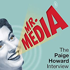 Mr. Media: The Paige Howard Interview Radio/TV Program