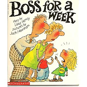 Boss for a Week (Scholastic, Ages: 4-9)