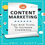 Content Marketing: Tips + Tricks to Increase Credibility | Eric J Scott
