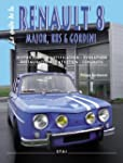Le guide de la Renault 8 : Major, R8S...