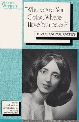 'Where Are You Going, Where Have You Been?': Joyce Carol Oates (Women Writers: Texts and Contexts)From Brand: Rutgers University Press