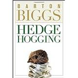 Hedgehogging ~ Barton M. Biggs