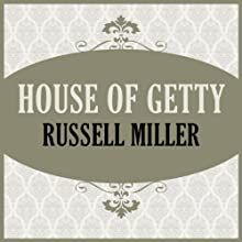 House of Getty Audiobook by Russell Miller Narrated by Joel Sanders