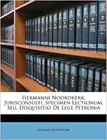 Hermanni noordkerk jurisconsulti specimen lectionum seu for Consul retry join