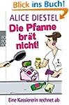 Die Pfanne br�t nicht!: Eine Kassiere...