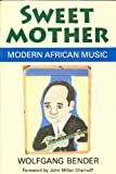 img - for Sweet Mother: Modern African Music (Chicago Studies in Ethnomusicology) book / textbook / text book
