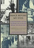 img - for IMAGE BEFORE MY EYES: A Photographic History of Jewish Life in Poland Before the Holocaust by Lucjan Dobroszycki (1994-11-01) book / textbook / text book