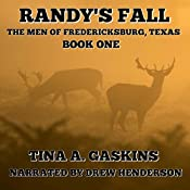 Randy's Fall: Fredericksburg Texas Men, Book 1 | Tina Gaskins