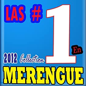 Amazon.com: Las Numeros 1 en Merengue (2012): Las #1 del Merengue: MP3