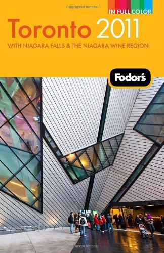 Fodor'S Toronto 2011: With Niagara Falls & The Niagara Wine Region (Full-Color Travel Guide)