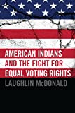 img - for American Indians and the Fight for Equal Voting Rights book / textbook / text book