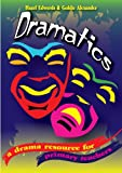 Dramatics: A Drama Resource for Primary Teachers