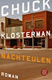 Nachteulen (3596183340) by Chuck Klosterman