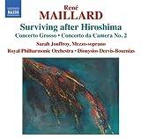 echange, troc René Maillard, Sarah Jouffroy, Royal Philharmonic Orchestra, Dionysios Dervis-Bournias - Survivre Après Hiroshima