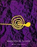 img - for Magiciens de la terre: Centre Georges Pompidou, Musee national d'art moderne, La Villette, la Grande Halle (French Edition) book / textbook / text book