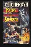 Faery in Shadow (0345372794) by Cherryh, C.J.