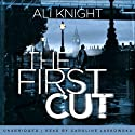 The First Cut Audiobook by Ali Knight Narrated by Caroline Laskowska