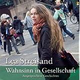 """Wahnsinn in Gesellschaft: Ausgesprochene Geschichtenvon """"Lea Streisand"""""""